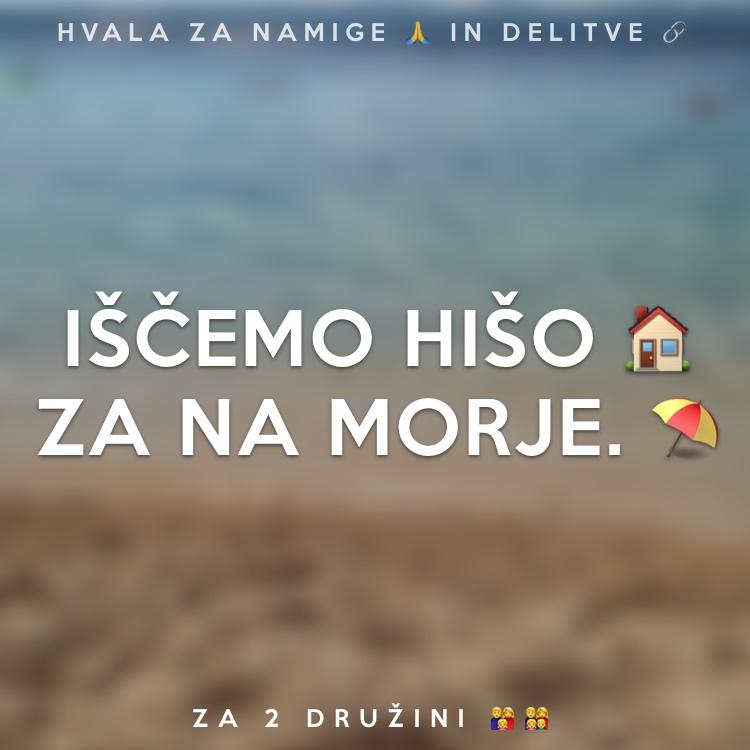 Iščemo hišo 🏠 za na morje. ⛱